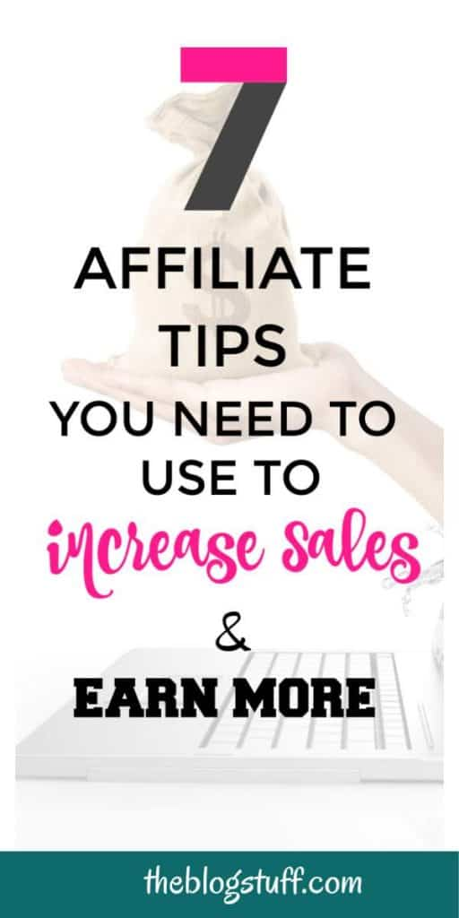 Affiliate marketing for bloggers - How to increase your sales and income with these 7 effective affiliate tips