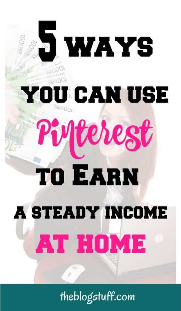 5 Ways to use Pinterest to make money at home. Great online business ideas to earn a steady income