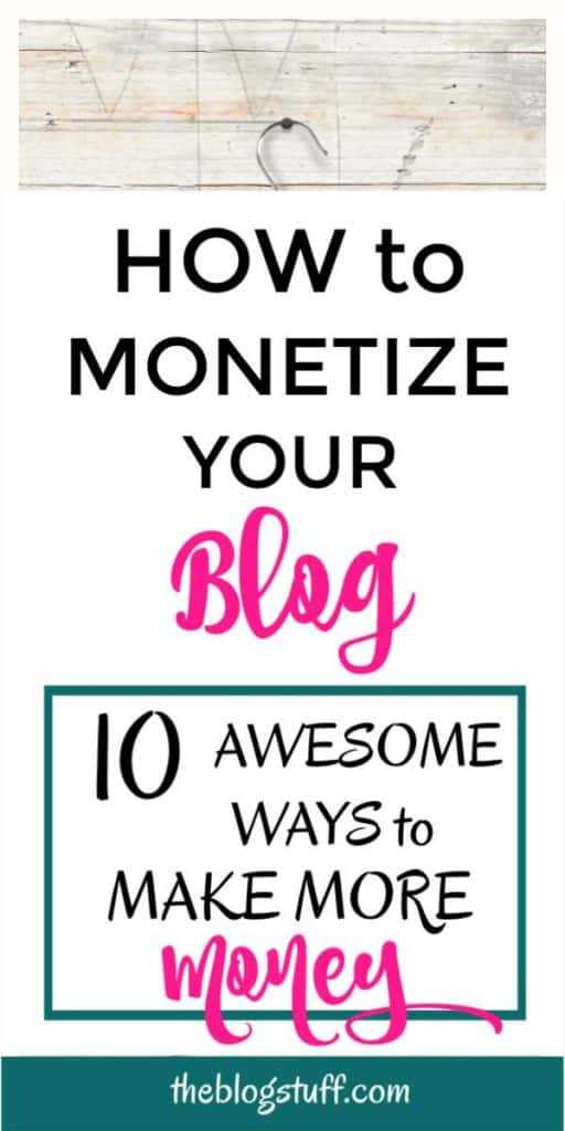 10 Awesome Ideas and Ways to Monetize your Blog & Make Extra Money from Your Content