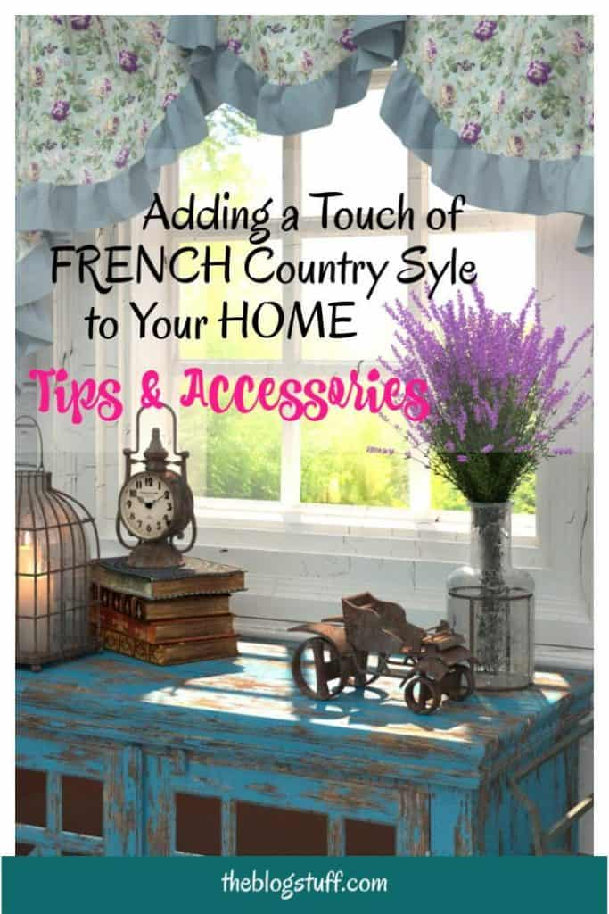 Adding French country style decor to your home. Tips, ideas and accessories for a French provincial look.