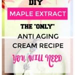Make this DIY anti aging cream to get rid of wrinkles and prevent new ones. Maple extract is the latest anti aging ingredient backed by science to get younger skin the natural way. Try it today!