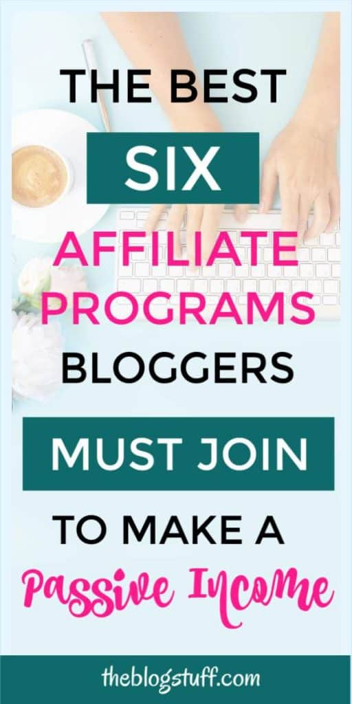 Top 6 best affiliate programs to make money blogging from home. I use them all!