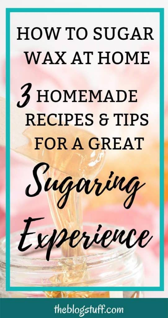 How to Make Sugar Wax at Home: 3 Easy Foolproof DIY Recipes