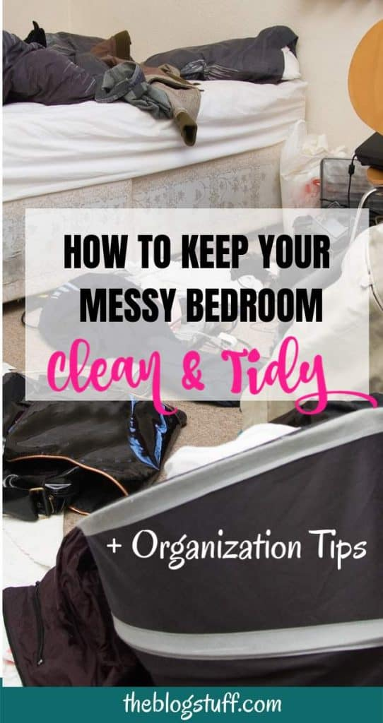 If your bedroom is really messy use these 7 tips to clean it fast and keep it organized.