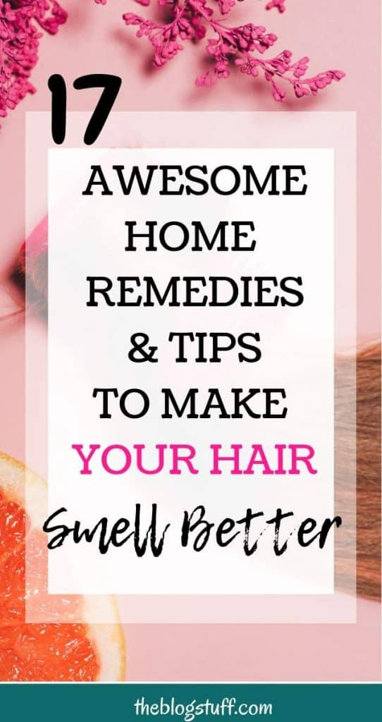 Hair, flowers and orange over pink background with overlay text - How to make your hair smell better with awesome remedies and tips